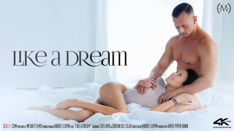 Like A Dream - Lexi Layo & Dorian Del Isla - SexArt