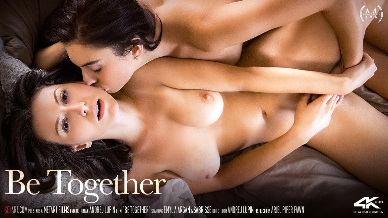 Be Together - Emylia Argan & Sabrisse A - SexArt